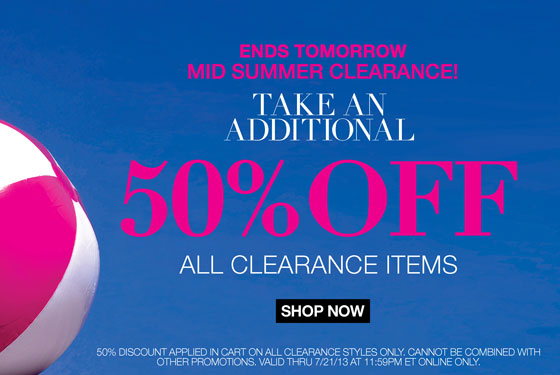 Mid Summer Clearance Ends Tomorrow: Take an Additional 50% Off All Clearance Items