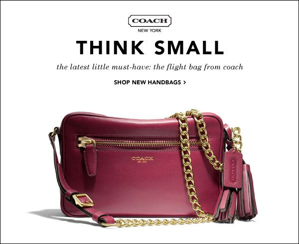 Think Small. The latest little must-have: the flight bag from Coach. Shop new handbags.