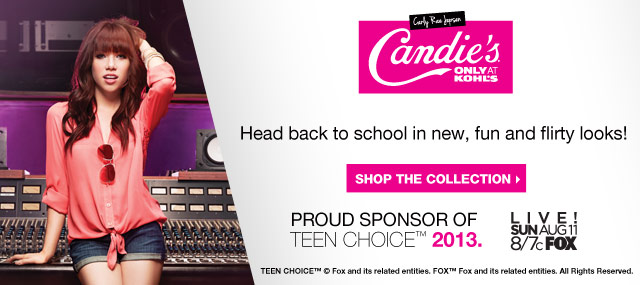 Candie's Only at Kohl's.  Head back to school in new, fun and flirty looks!  SHOP THE COLLECTION.  Proud sponsor of TEEN CHOICE 2013