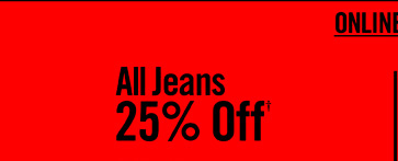 ALL JEANS 25% OFF†