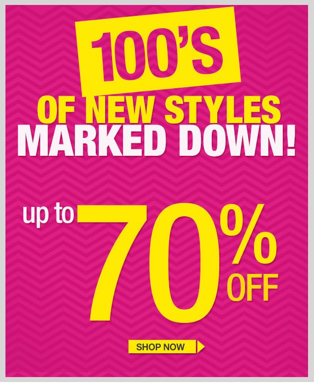 NEW MARKDOWNS! Up to 70% OFF! SHOP NOW!