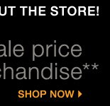 Plus, get additional savings throughout the store! Take up to an extra 20% off sale price merchandise** Shop now.