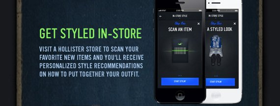 GET STYLED IN–STORE VISIT A HOLLISTER STORE TO SCAN YOUR FAVORITE NEW ITEMS AND YOU'LL RECEIVE PERSONALIZED STYLE RECOMMENDATIONS ON HOW TO PUT TOGETHER YOUR OUTFIT.