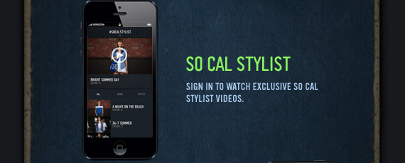 SO CAL STYLIST SIGN IN TO WATCH EXCLUSIVE SO CAL STYLIST VIDEOS.