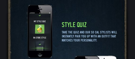 STYLE QUIZ TAKE THE QUIZ AND OUR SO CAL STYLISTS WILL INSTANTLY PAIR YOU UP WITH AN OUTFIT THAT MATCHES YOUR PERSONALITY.