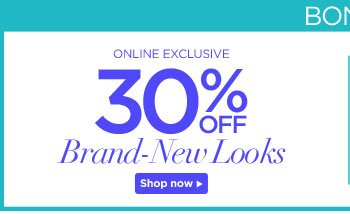 30% Off Brand New Looks