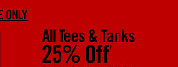 ALL TEES & TANKS 25% OFF†