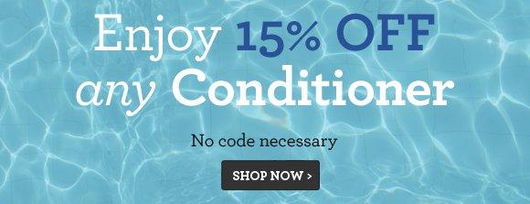 Enjoy 15% OFF any Conditioner