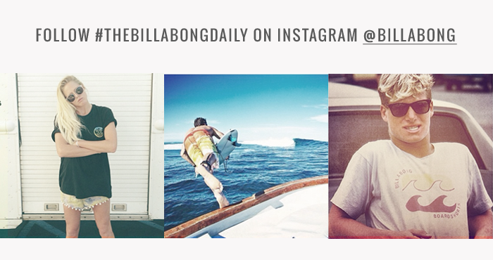 Follow #TheBillabongDaily