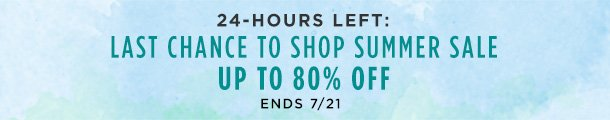 Last Chance to Shop Summer Sale