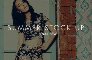 Summer Stock Up: Final Few