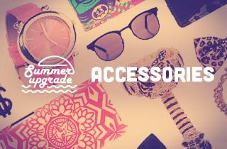 Summer Upgrade : Accessories