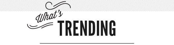 What's Trending