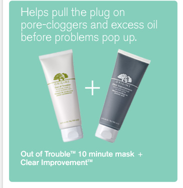 Helps pull the plug on pore cloggers and excess oil before problems pop up Out of Trouble 10 minute mask plus Clear Improvement