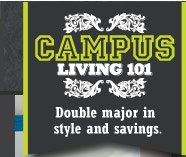 CAMPUS LIVING 101: Double major in style and savings.