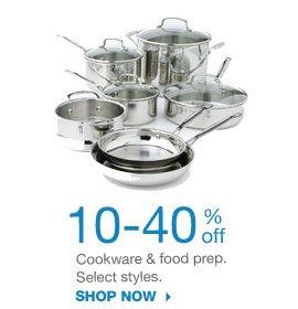 10-40% off Cookware & food prep. Select styles. SHOP NOW