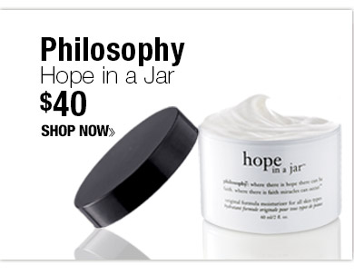Philosophy Hope In A Jar $40 SHOP NOW