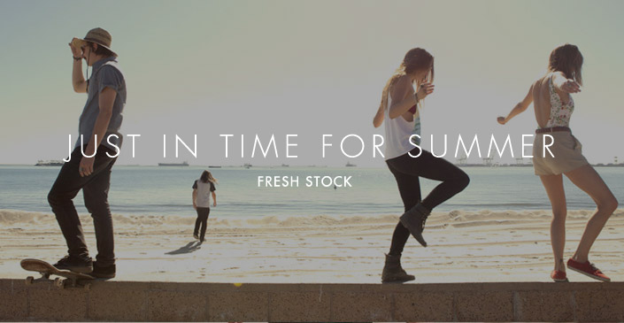 Just In Time For Summer: Fresh Stock