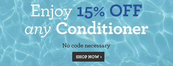Enjoy 15% OFF any Conditioner