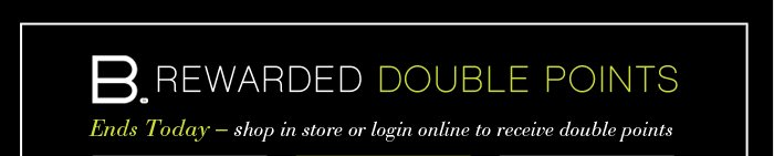 Double Points This Weekend Only!