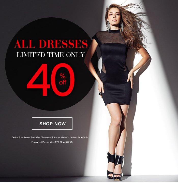 40% OFF All Dresses!