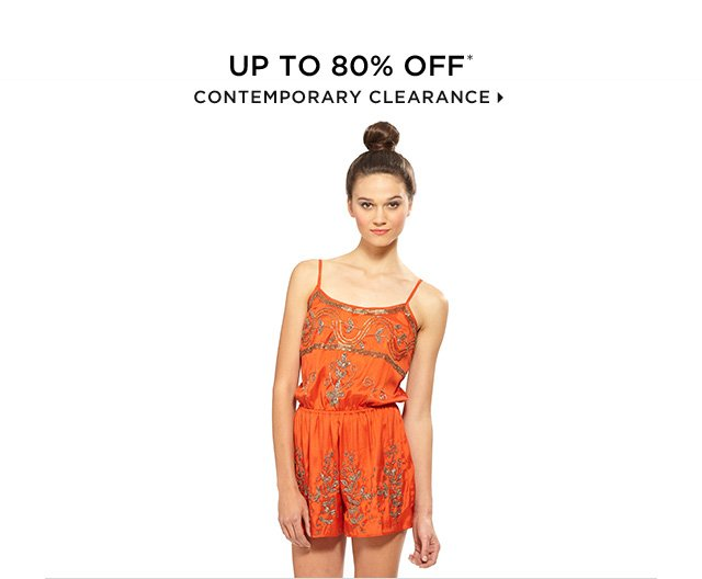 Up To 80% Off* Contemporary Clearance