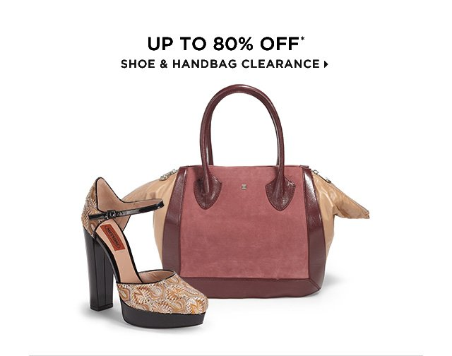 Up To 80% Off* Shoes & Handbag Clearance