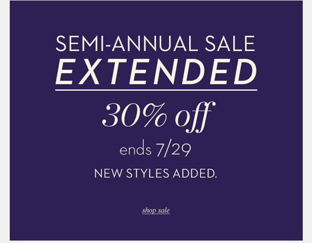 Semi Annual Sale Extended | Shop Now