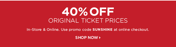 40% OFF ORIGINAL TICKET PRICES
