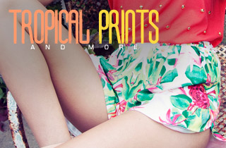 Tropical Prints & More