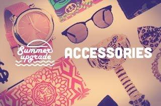 Summer Upgrade : Accessories