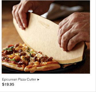 Epicurean Pizza Cutter $19.95
