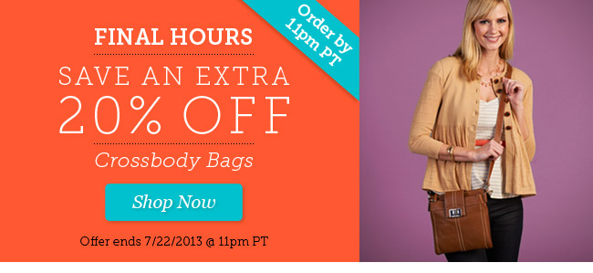 FINAL HOURS! Save an Extra 20% Off Crossbody Bags. Shop Now.