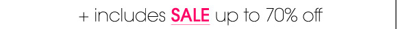 + includes SALE up to 70% off.