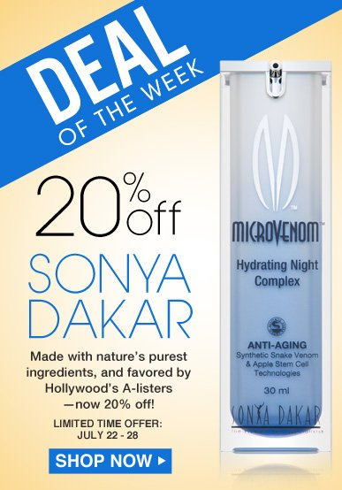Save 20% on Sonya Dakar Made with nature's purest ingredients, and favored by Hollywood's A-listers—now 20% off! Shop Now>>