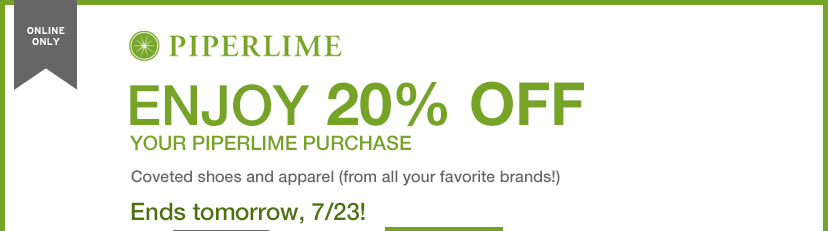 ONLINE ONLY | PIPERLIME | ENJOY 20% OFF YOUR PIPERLIME PURCHASE | Ends tomorrow, 7/23!