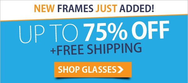 Shop GlassesUp to 75% OFF!!!