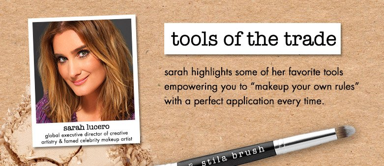 sarah highlights some of her favorite tools empowering you to makeup your own rules with a perfect application every time.