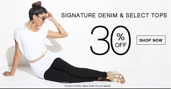 30% OFF ALL Signature Denim & Select Tops