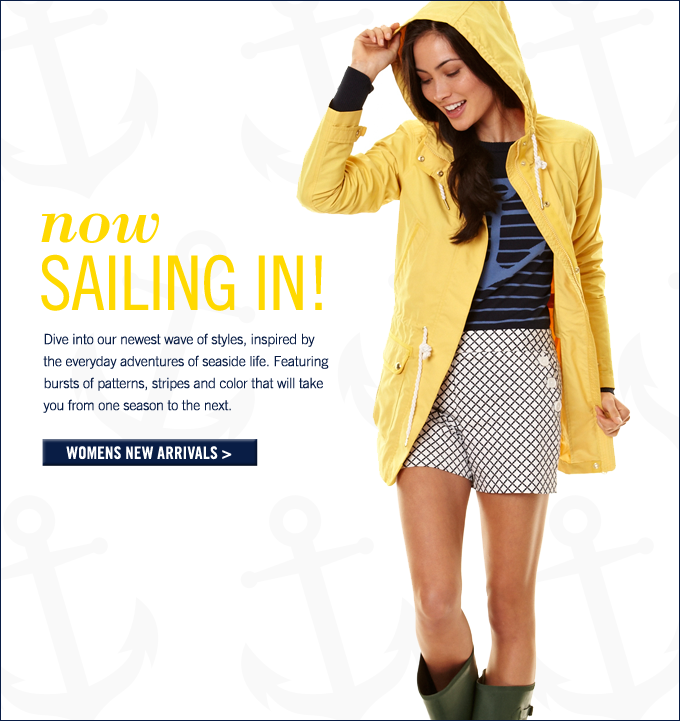 Now Sailing In! Womens new arrivals.