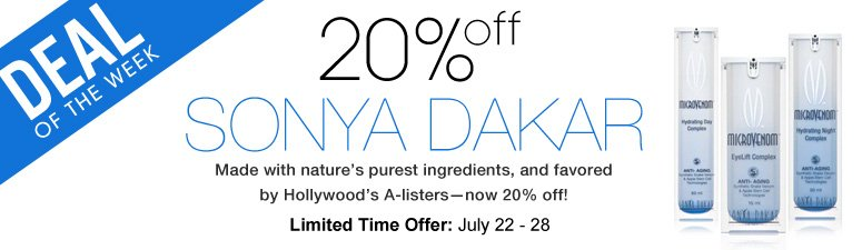 Deal of the Week: 20% Off Sonya Dakar Made with nature's purest ingredients, and favored by Hollywood's A-listers—now 20% off! Limited Time Offer: July 22-28 Shop Now>>