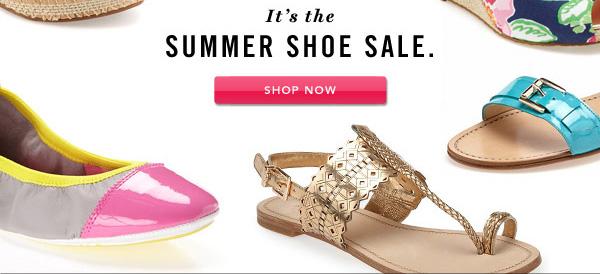 It's the Summer Shoe Sale. SHOP NOW
