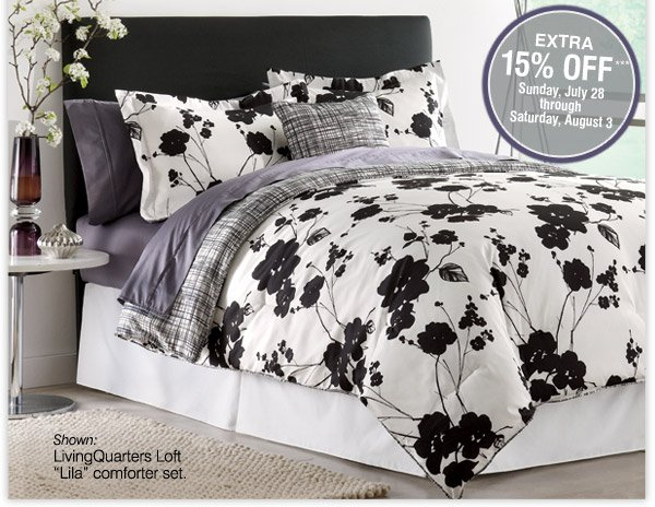 EXTRA 15% OFF*** Sunday, July 28 through Saturday, August 3. Shown: LivingQuarters Loft Lila comforter set.