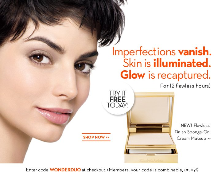 Imperfections vanish. Skin is illuminated. Glow is recaptured. For 12 flawless hours.* TRY IT FREE TODAY! NEW! Flawless Finish Sponge-On Cream Makeup. SHOP NOW.  Enter code WONDERDUO at checkout. (Members: your code is combinable, enjoy!)