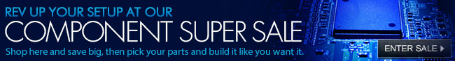 REV UP YOUR SETUP AT OUR Component Super Sale
