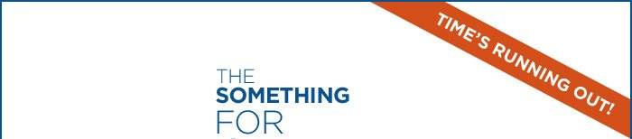 TIME'S RUNNING OUT! | THE SOMETHING FOR EVERYONE EVENT