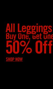 ALL LEGGINGS BUY ONE, GET ONE 50% OFF** - SHOP NOW