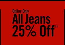 ALL JEANS 25% OFF††