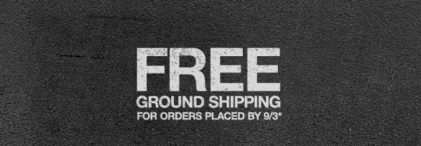 FREE GROUND SHIPPING FOR ORDERS PLACED BY 9/3*