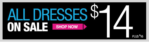 ALL DRESSES ON SALE! $14 - Plus $16! SHOP NOW!
